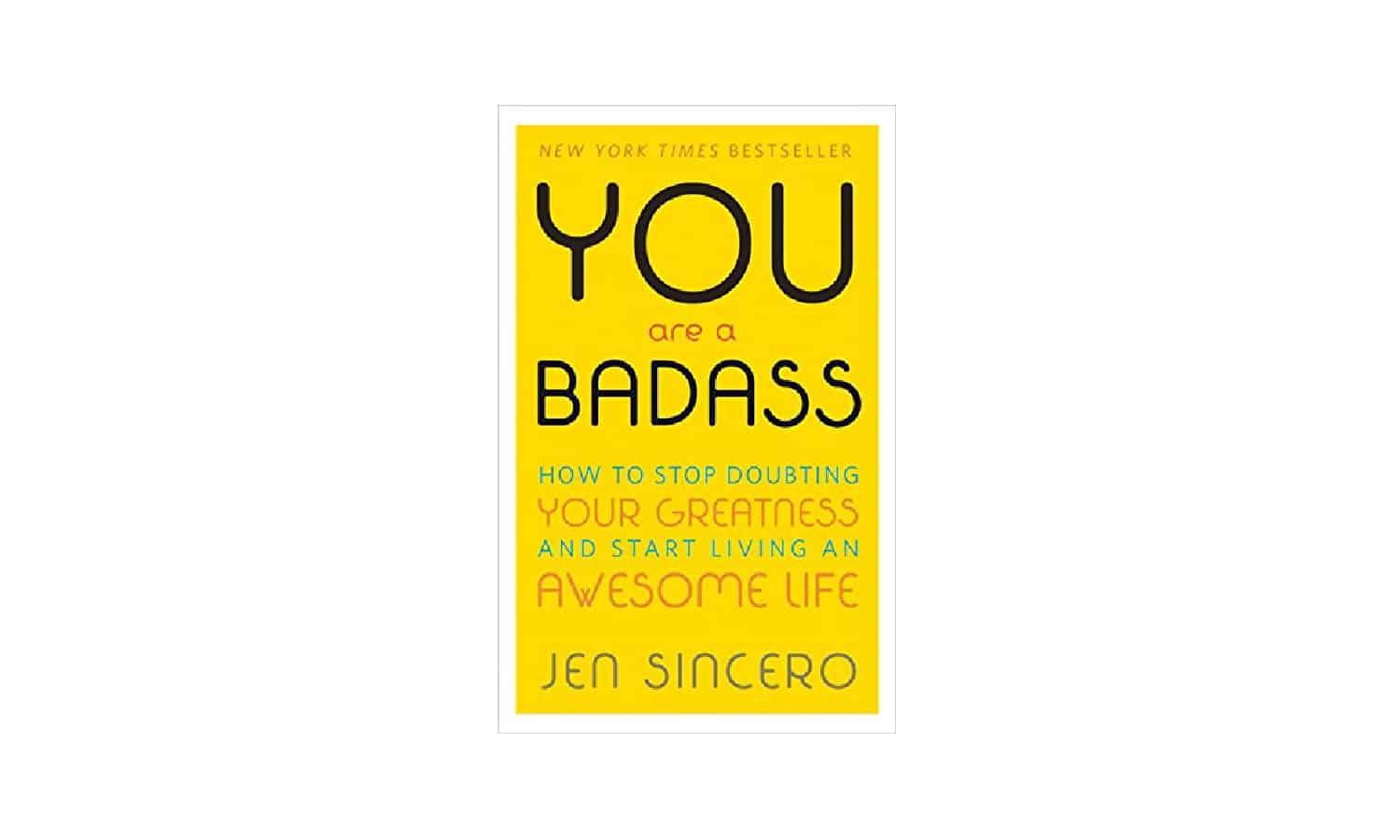 """You are a Badass"" Book written by Jen Sincero"